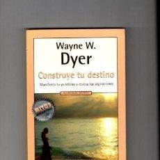 Libros de segunda mano: CONSTRUYE TU DESTINO - AUTOAYUDA - WAYNE W. DYER - R.H.MONDADORI 1997. Lote 76608995