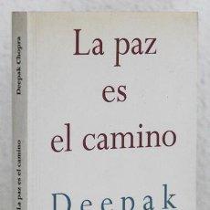 Libros de segunda mano: CHOPRA, DEEPAK: LA PAZ ES EL CAMINO (GRANICA) (CB). Lote 76718955