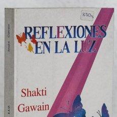 Libros de segunda mano: GAWAIN, SHAKTI: REFLEXIONES EN LA LUZ (SIRIO) (CB). Lote 76719163