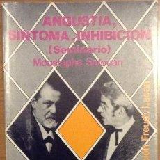 Libros de segunda mano: ANGUSTIA, SINTOMA, INHIBICIÓN (SEMINARIO). SAFOUAN, MOUSTAPHA. Lote 76805939