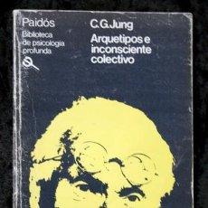 Libros de segunda mano: ARQUETIPOS E INCONSCIENTE COLECTIVO - C.G. JUNG - PAIDOS - 1988. Lote 76873127