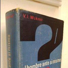 Libros de segunda mano: EL HOMBRE ANTE SI MISMO . Lote 76944973