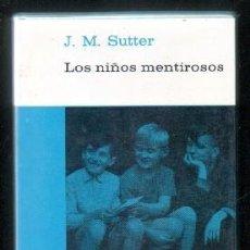 Libros de segunda mano: LOS NIÑOS MENTIROSOS. COLECCION BIBLIOTECA PAIDEIA Nº 16. SUTTER, J.M. A-PSI-458. Lote 77490365