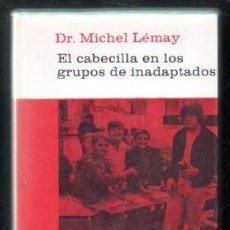 Libros de segunda mano: EL CABECILLA EN LOS GRUPOS DE INADAPTADOS. COL.N BIBLIOTECA PAIDEIA Nº 36. LEMAY, MICHEL. A-PSI-465. Lote 77494801