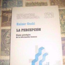 Libros de segunda mano: LA PERCEPCIÓN, RAINER GUSKI. ED. HERDER PSICOLOGÍA LIBERGRAF 1992 EXCELENTE ESTADO. Lote 77625441
