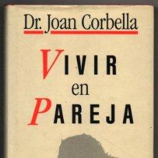 Libros de segunda mano: VIVIR EN PAREJA - DR. JOAN CORBELLA *. Lote 77879397