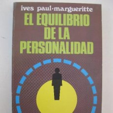 Libros de segunda mano: EL EQUILIBRIO DE LA PERSONALIDAD - IVES PAUL-MARGUERITTE - EDICIONES MENSAJERO - AÑO 1991.. Lote 78246281