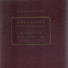 Libros de segunda mano: EDUCACIÓN PSICOLÓGICA DE LA JUVENTUD - AÑO 1947 POR ENRIQUE MIGNON -. Lote 78346973