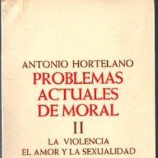 Libros de segunda mano: HORTELANO : VIOLENCIA, AMOR Y SEXUALIDAD (SIGUEME 1980). Lote 79100125