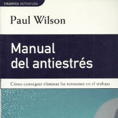Libros de segunda mano: PAUL WILSON-MANUAL DEL ANTIESTRES.PLAZA & JANÉS.2000.. Lote 79745781