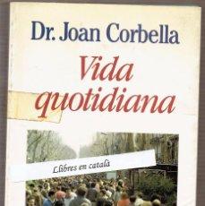Libros de segunda mano: VIDA QUOTIDIANA - DR. JOAN CORBELLA ROIG. Lote 80096449