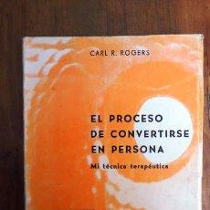 Libros de segunda mano: ROGERS, CARL R. EL PROCEDIMIENTO DE CONVERTIRSE EN PERSONA : MI TÉCNICA TERAPÉUTICA. Lote 80268253