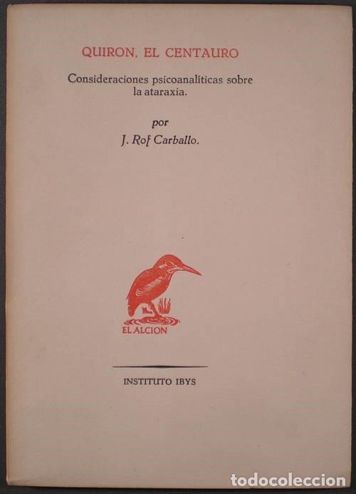 ROF CARBALLO, J: QUIRON, EL CENTAURO. CONSIDERACIONES PSICOANALÍTICAS SOBRE LA ATARAXIA (Libros de Segunda Mano - Pensamiento - Psicología)