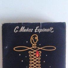 Libros de segunda mano: C. MUÑOZ ESPINALT - LA PERSONALIDAD (RADIOGRAFÍA DEL ESPÍRITU HUMANO) 1ª EDICIÓN 1956. Lote 82648496