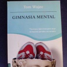 Libros de segunda mano: GIMNASIA MENTAL - TOM WUJEC - CLAVES PARA VIVIR MEJOR -. Lote 82757652