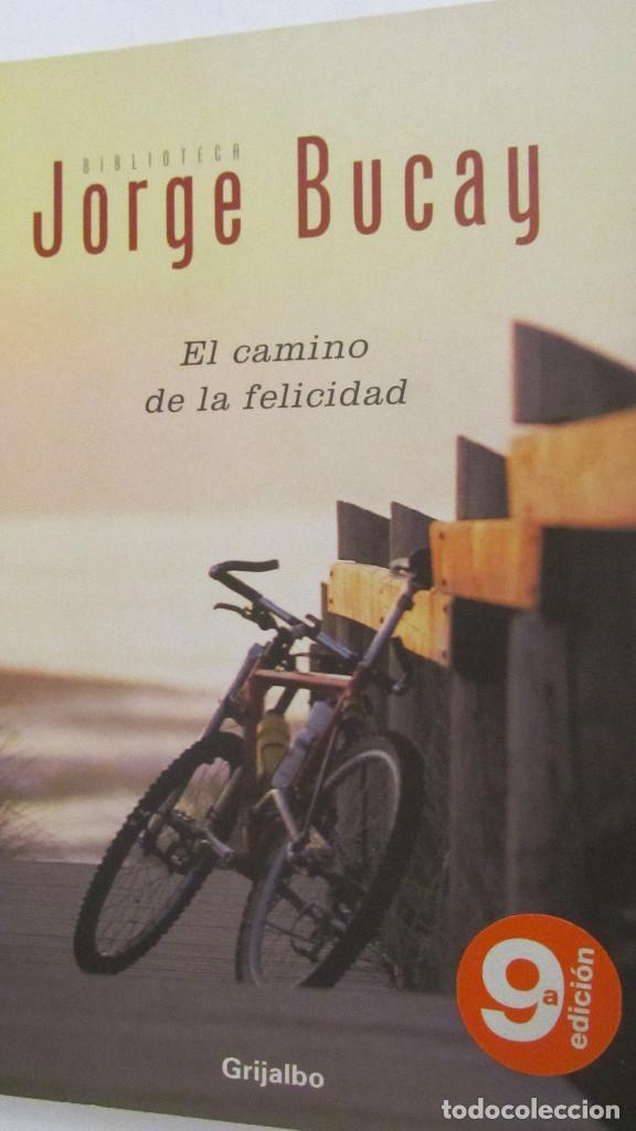 EL CAMINO DE LA FELICIDAD DE JORGE BUCAY (GRIJALBO) (Libros de Segunda Mano - Pensamiento - Psicología)