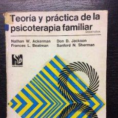 Libros de segunda mano: TEORIA Y PRACTICA DE LA PSICOTERAPIA FAMILIAR, ACKERMAN, BEATMAN, JACKSON Y SHERMAN. Lote 82874500