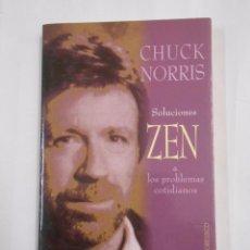 Libros de segunda mano: SOLUCIONES ZEN A LOS PROBLEMAS COTIDIANOS. - CHUCK NORRIS. TDK134. Lote 82879428