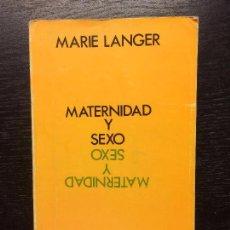 Libros de segunda mano: MATERNIDAD Y SEXO, MARIE LANGER. Lote 83135492