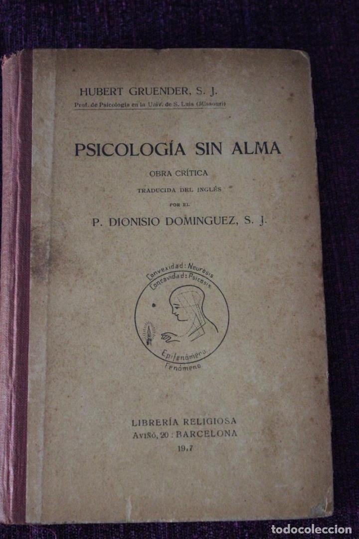PSICOLOGÍA SÍN ALMA-H. GRUENDER-1917-OBRA CRÍTICA TRADUCIDA DEL INGLÉS POR EL P. DIONISIO DOMINGUEZ (Libros de Segunda Mano - Pensamiento - Psicología)