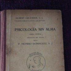 Libros de segunda mano: PSICOLOGÍA SÍN ALMA-H. GRUENDER-1917-OBRA CRÍTICA TRADUCIDA DEL INGLÉS POR EL P. DIONISIO DOMINGUEZ. Lote 83555448