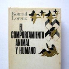 Libros de segunda mano: EL COMPORTAMIENTO ANIMAL Y HUMANO. KONRAD LORENZ. Lote 83925027