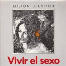 Libros de segunda mano: VIVIR EL SEXO. MILTON DIAMOND. CÍRCULO LECTORES 1988. 255 PÁGINAS COLOR Y B/N BUEN ESTADO TAPA DURA. Lote 84457016