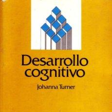 Libros de segunda mano: DESARROLLO COGNITIVO. TURNER, JOHANNA. PS-128. Lote 84752604