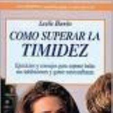 Libros de segunda mano: COMO SUPERAR LA TIMIDEZ. LESLIE HAWKS.. Lote 84959224