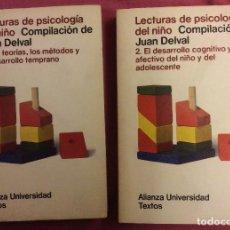 Libros de segunda mano: LECTURAS DE PSICOLOGIA DEL NIÑO. 2 TOMOS. COMPILACION DE JUAN DELVAL . ALIANZA ED.1978. Lote 85093392