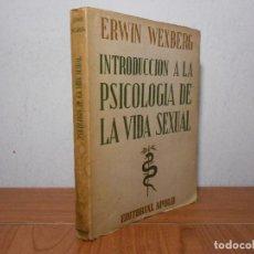 Libros de segunda mano: INTRODUCCIÓN A LA PSICOLOGÍA DE LA VIDA SEXUAL (ERWIN WEXBERG). Lote 85174128