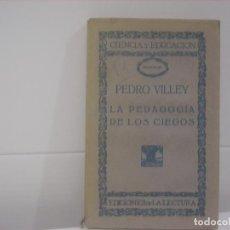 Libros de segunda mano: LA PEDAGOGIA DE LOS CIEGOS. Lote 85213348