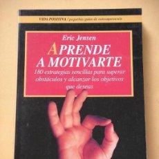 Libros de segunda mano: APRENDE A MOTIVARTE, ERIC JENSEN, ED. ROBIN BOOK, AÑO 1996, EMPRESA, SUPERACIÓN, ERCOM C1. Lote 85287496