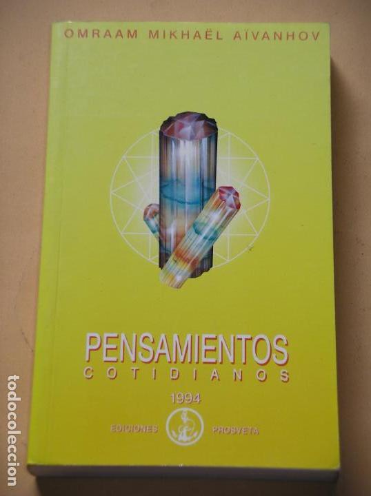 PENSAMIENTOS COTIDIANOS, OMRAAM MIKHAEL AIVANHOV, ED. PROSVETA, AÑO 1994, SUPERACIÓN ERCOM C1 (Libros de Segunda Mano - Pensamiento - Psicología)