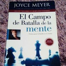 Libros de segunda mano: EL CAMPO DE BATALLA DE LA MENTE - JOYCE MEYER. Lote 85525264