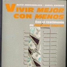 Libros de segunda mano: VIVIR MEJOR CON MENOS, ALICIA ARRIZABALAGA. DANIEL WAGMAN. Lote 85645368