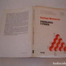 Libros de segunda mano: SANTIAGO MONTSERRAT. PSICOLOGÍA Y FÍSICA. RMT80712. . Lote 86415924