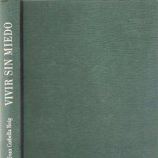 Libros de segunda mano: VIVIR SIN MIEDO. DR. JOAN CORBELLA ROIG. CÍRCULO DE LECTORES.. Lote 87634636
