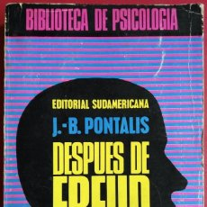 Libros de segunda mano: J.-B. PONTALIS . DESPUÉS DE FREUD. Lote 88375100
