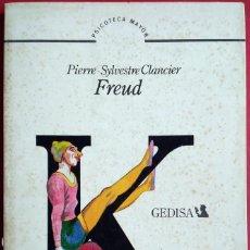 Libros de segunda mano: PIERRE-SYLVESTRE CLANCIER . FREUD. Lote 88375184