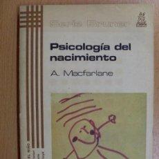 Libros de segunda mano: PSICOLOGÍA DEL NACIMIENTO / A. MACFARLANE / 1978. Lote 89188568