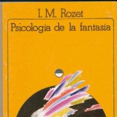 Libros de segunda mano: I.M. ROZET, PSICOLOGÍA DE LA FANTASÍA, AKAL/UNIVERSITARIA, MADRID, 1981. Lote 89204491