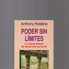 Libros de segunda mano: PODER SIN LIMITES - ANTHONY ROBBINS - AUTOAYUDA - ED. GRIJALBO 1992. Lote 89287428