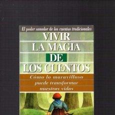 Libros de segunda mano: VIVIR LA MAGIA DE LOS CUENTOS - EL PODER SANADOR - EDAF/PSICOLOGIA Y AUTOAYUDA 2001. Lote 89598776