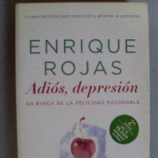 Libros de segunda mano: ADIÓS DEPRESIÓN / ENRIQUE ROJAS / 2006. Lote 89729124