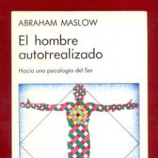 Libros de segunda mano: EL HOMBRE AUTORREALIZADO HACIA UNA PSICOLOGÍA DEL SER POR ABRAHAM MASLOW 292 PÁGINAS LE2006. Lote 89945992