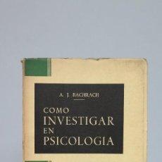Libros de segunda mano: COMO INVESTIGAR EN PSICOLOGIA. A. J. BACRACH. Lote 90100248