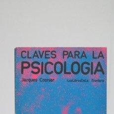 Libros de segunda mano: CLAVES PARA LA PSICOLOGIA. JACQUES COSNIER. Lote 90341204