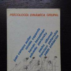 Libros de segunda mano: PSICOLOGIA DINAMICA GRUPAL, CAMPOS AVILLAR, JUAN ET AL., 1980. Lote 90416849