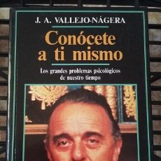 Libros de segunda mano: `CONOCETE A TI MISMO´DE J A VALLEJO NAGERA EDICIONES TEMAS DE HOY, COLECCIÓN FIN DE SIGLO AÑO 1991. Lote 90974910
